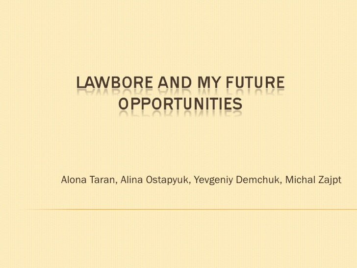 Lawbore and my future oppurtunities