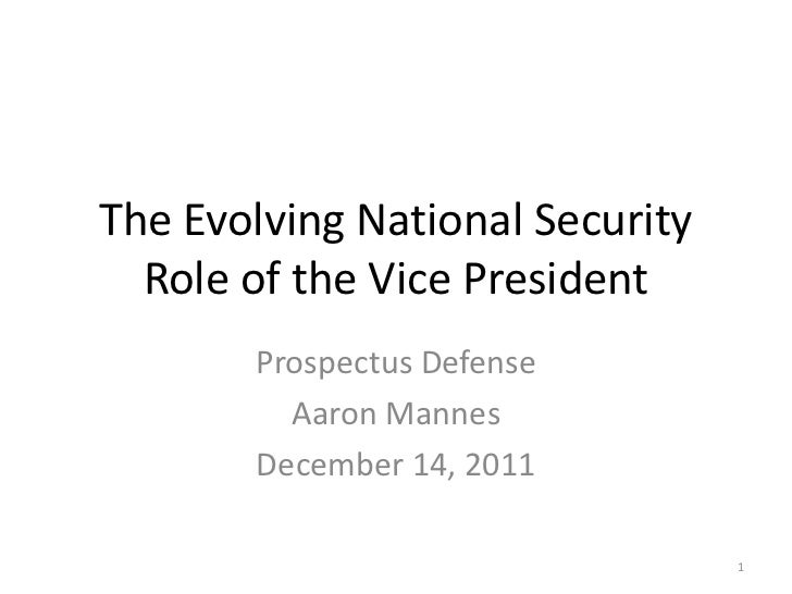 The Evolving National Security  Role of the Vice President       Prospectus Defense         Aaron Mannes       December 14...