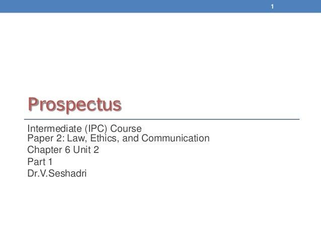 ProspectusIntermediate (IPC) CoursePaper 2: Law, Ethics, and CommunicationChapter 6 Unit 2Part 1Dr.V.Seshadri1