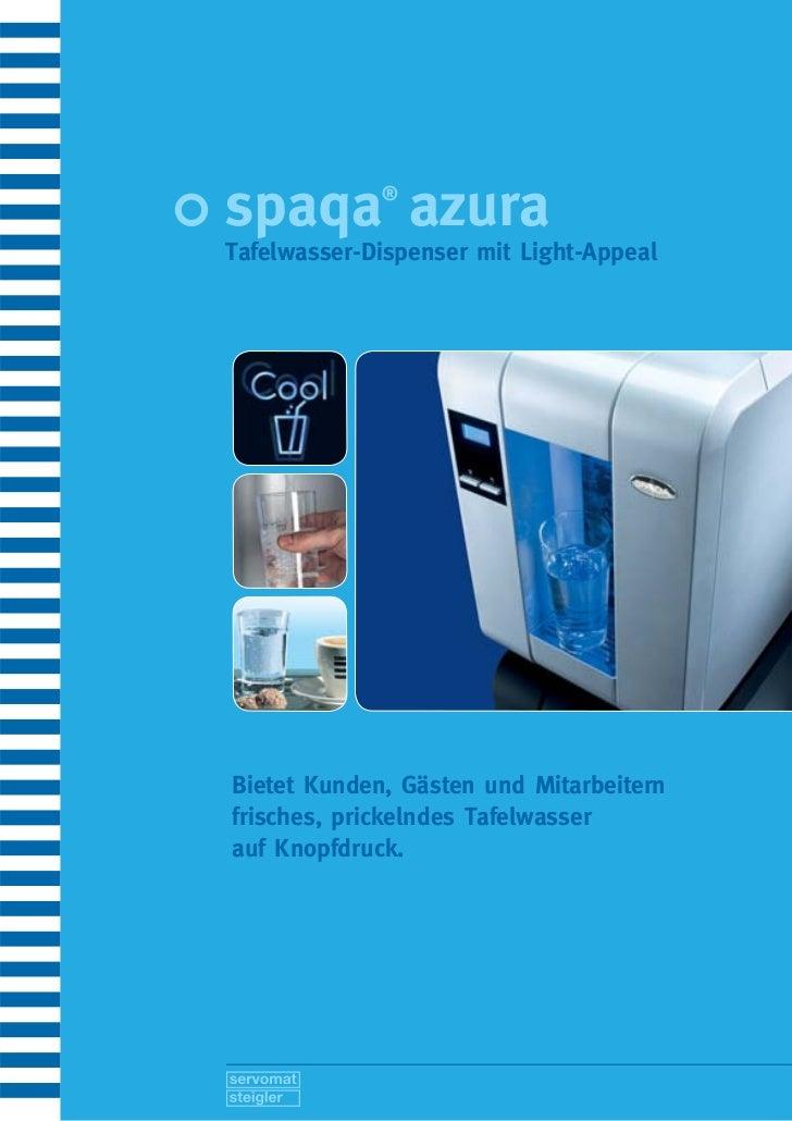 spaqa azura  ®Tafelwasser-Dispenser mit Light-AppealBietet Kunden, Gästen und Mitarbeiternfrisches, prickelndes Tafelwasse...