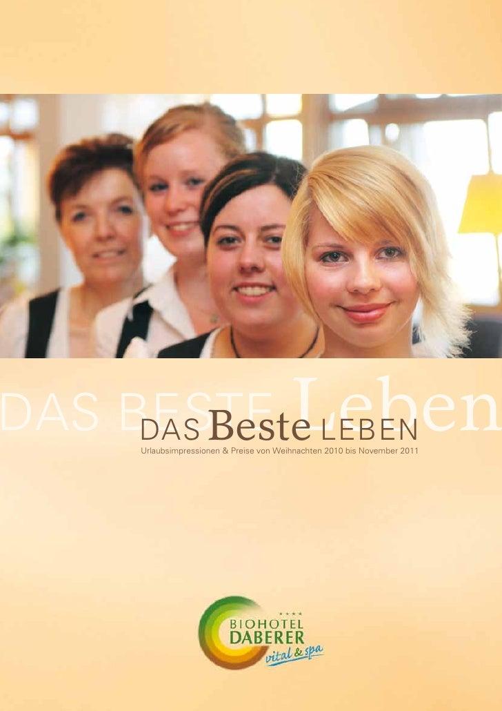 Das beste Leben     DAS Beste LEBEN     Urlaubsimpressionen & Preise von Weihnachten 2010 bis November 2011               ...