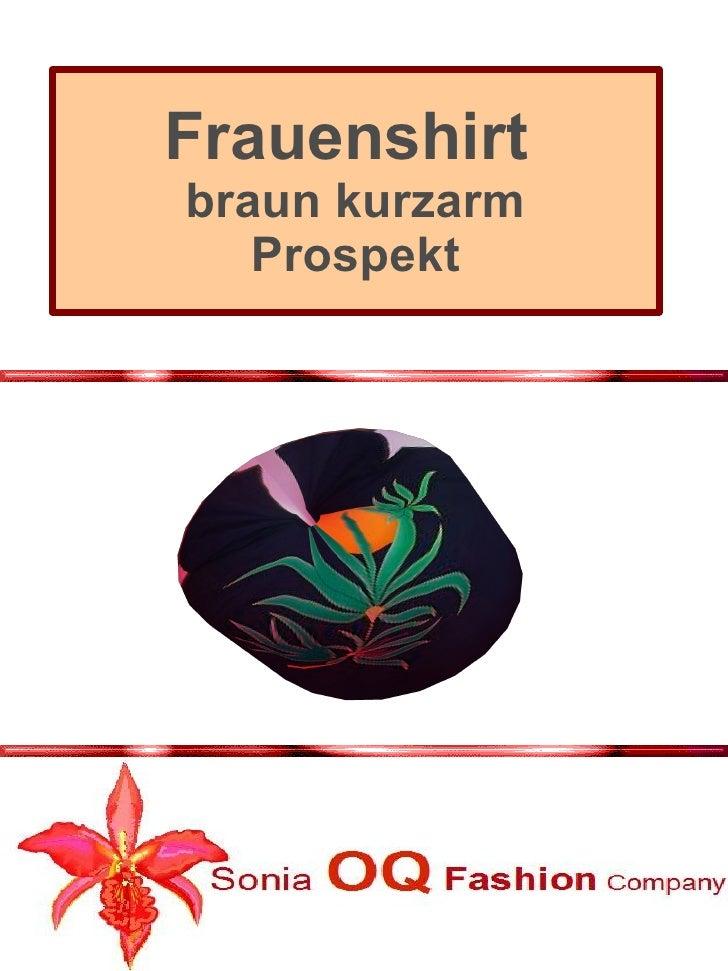 Frauenshirt   braun kurzarm      Prospekt     jetzt bestellen!        und teilnehmen an unserer Aktion E-Mail:            ...
