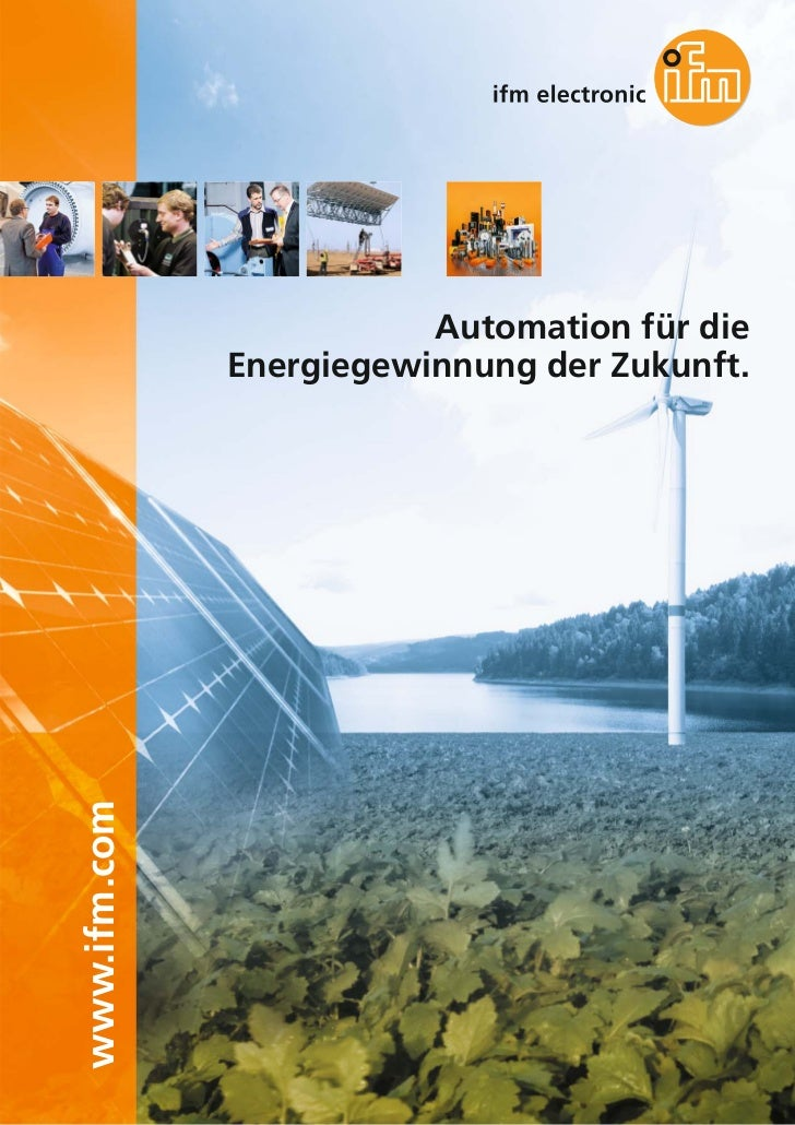 Automation für die              Energiegewinnung der Zukunft.www.ifm.com