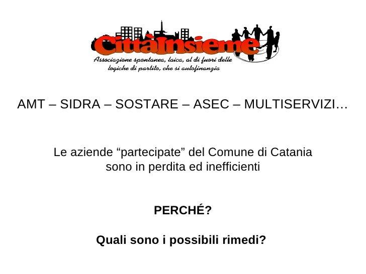 """AMT – SIDRA – SOSTARE – ASEC – MULTISERVIZI… Le aziende """"partecipate"""" del Comune di Catania sono in perdita ed inefficient..."""
