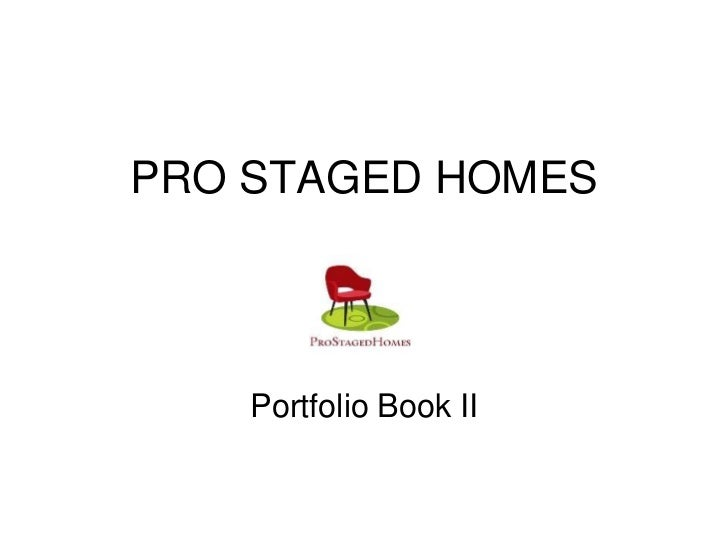 PRO STAGED HOMES    Portfolio Book II