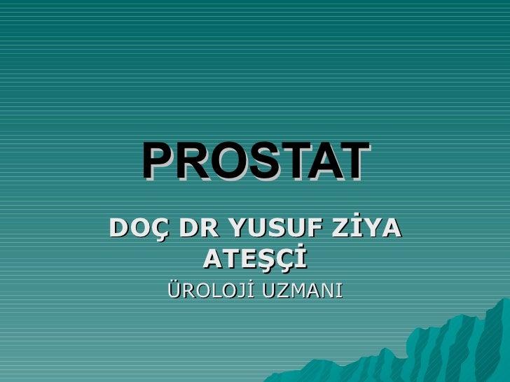 Doç.Dr.Yusuf Ziya ATEŞÇİ - Prostat Kanseri