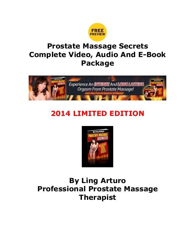 Prostate Massage Secrets Complete Video, Audio And E-Book Package  2014 LIMITED EDITION  By Ling Arturo Professional Prost...