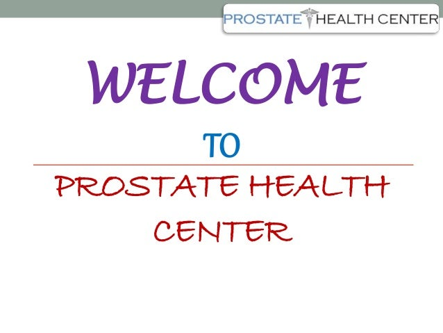 WELCOME TO PROSTATE HEALTH CENTER