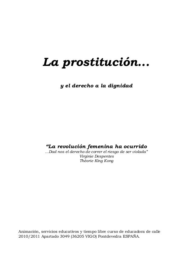 """La prostitución...                     y el derecho a la dignidad              """"La revolución femenina ha ocurrido        ..."""