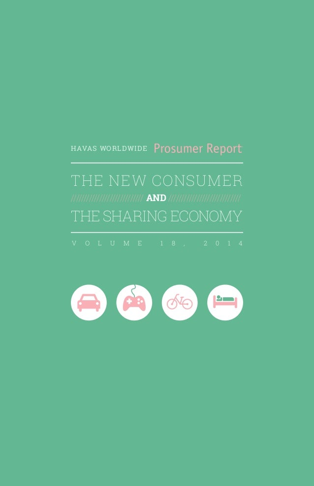 HAVAS WORLDWIDE THE NEW CONSUMER //////////////////////////// AND //////////////////////////// THE SHARING ECONOMY V O L U...
