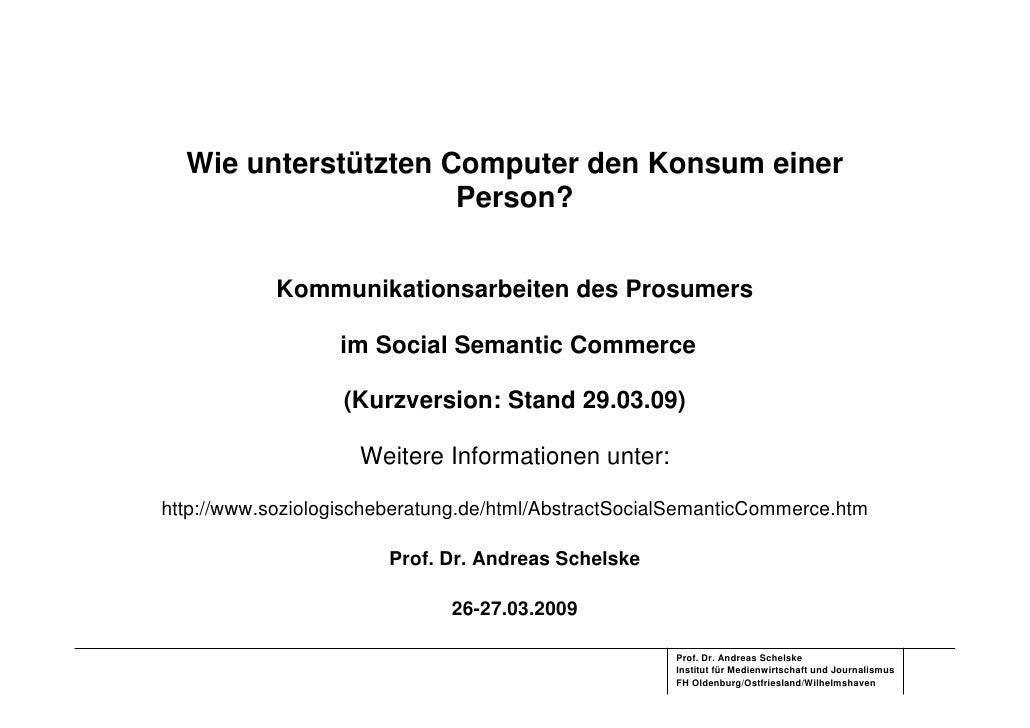 Wie unterstützten Computer den Konsum einer                      Person?               Kommunikationsarbeiten des Prosumer...