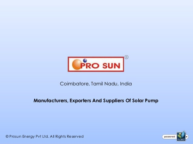 Coimbatore, Tamil Nadu, India               Manufacturers, Exporters And Suppliers Of Solar Pump© Prosun Energy Pvt Ltd. A...