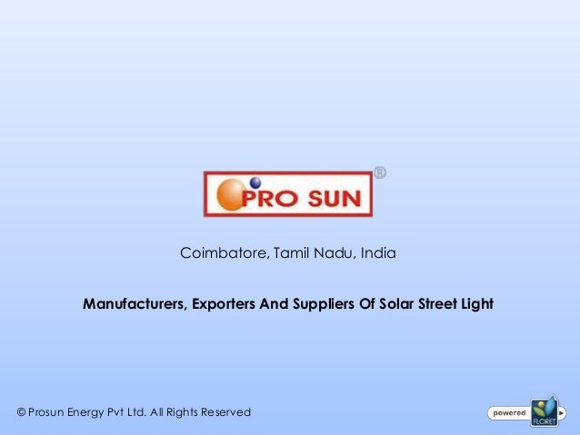 Coimbatore, Tamil Nadu, India            Manufacturers, Exporters And Suppliers Of Solar Street Light© Prosun Energy Pvt L...