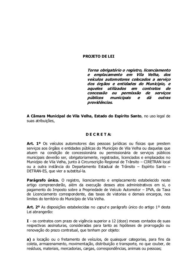 PROJETO DE LEI  Torna obrigatório o registro, licenciamento e emplacamento em Vila Velha, dos veículos automotores colocad...