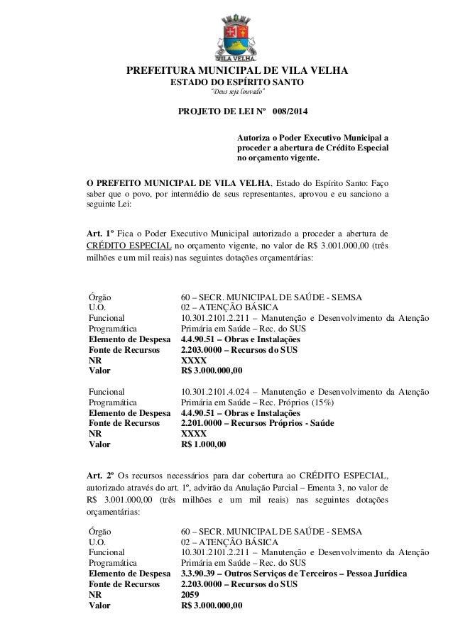 """PREFEITURA MUNICIPAL DE VILA VELHA ESTADO DO ESPÍRITO SANTO """"Deus seja louvado"""" PROJETO DE LEI Nº 008/2014 Autoriza o Pode..."""