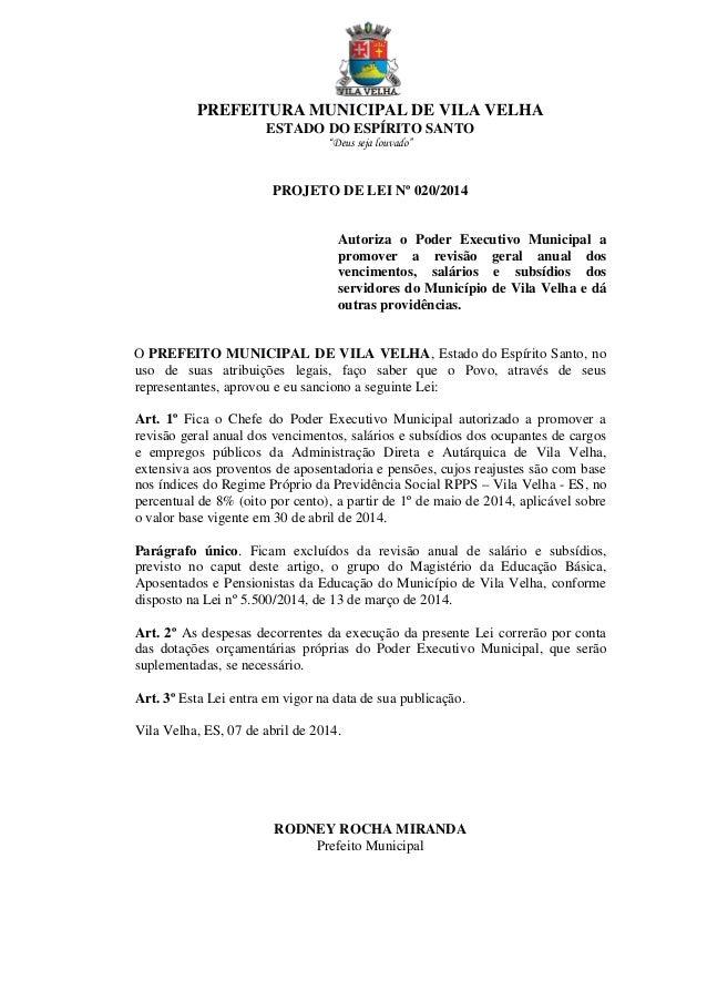 """PREFEITURA MUNICIPAL DE VILA VELHA ESTADO DO ESPÍRITO SANTO """"Deus seja louvado"""" PROJETO DE LEI Nº 020/2014 Autoriza o Pode..."""