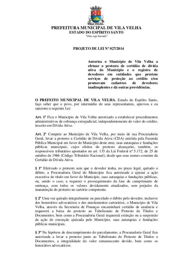 """PREFEITURA MUNICIPAL DE VILA VELHA ESTADO DO ESPÍRITO SANTO """"Deus seja louvado"""" 1 PROJETO DE LEI Nº 027/2014 Autoriza o Mu..."""