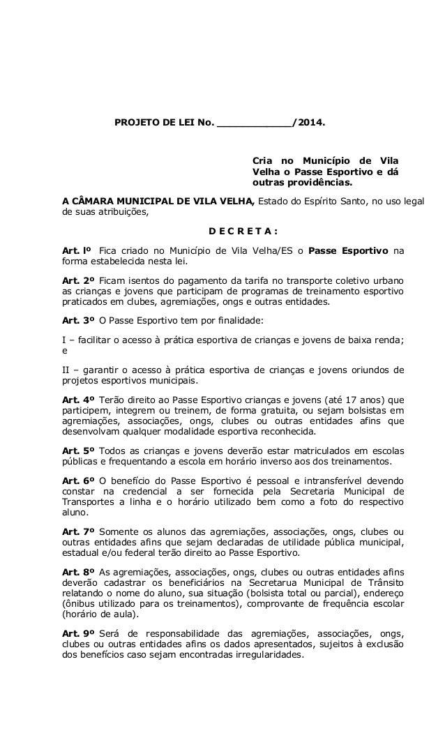 PROJETO DE LEI No. ____________/2014. Cria no Município de Vila Velha o Passe Esportivo e dá outras providências. A CÂMARA...