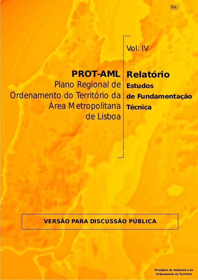 PROT-AML Plano Regional de Ordenamento do Território da Área Metropolitana de Lisboa Vol. IV Relatório Estudos de Fundamen...
