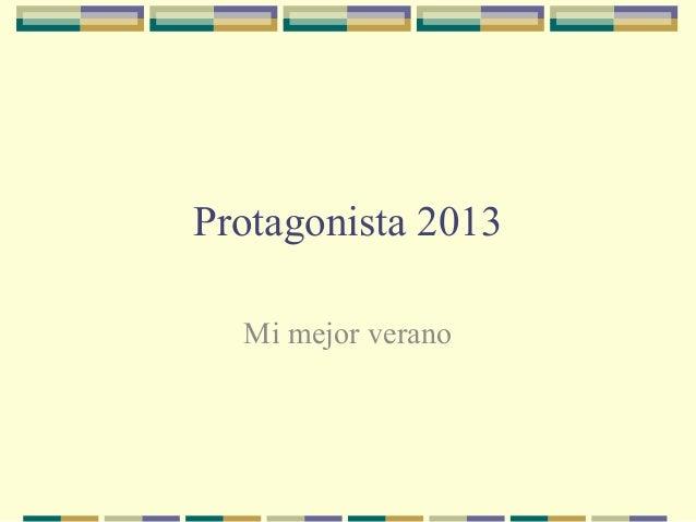 Protagonista 2013 Mi mejor verano