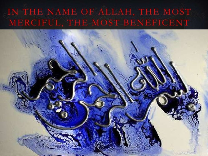 IN THE NAME OF ALLAH, THE MOSTMERCIFUL, THE MOST BENEFICENT