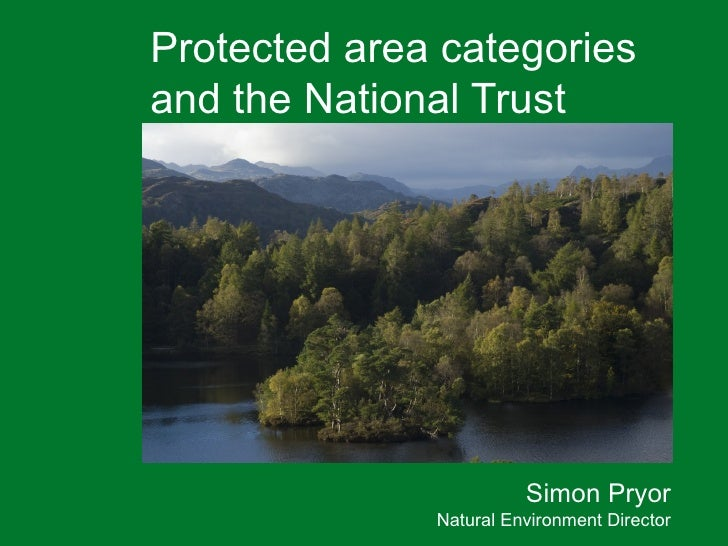 Protected area categoriesand the National Trust                        Simon Pryor              Natural Environment Director
