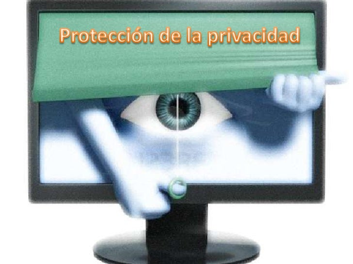 Protección de la privacidad<br />