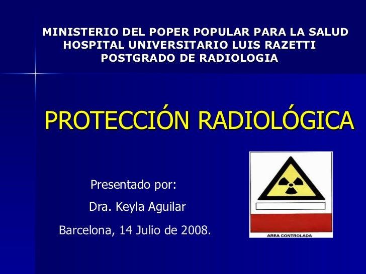MINISTERIO DEL POPER POPULAR PARA LA SALUD   HOSPITAL UNIVERSITARIO LUIS RAZETTI   POSTGRADO DE RADIOLOGIA <ul><li>PROTECC...