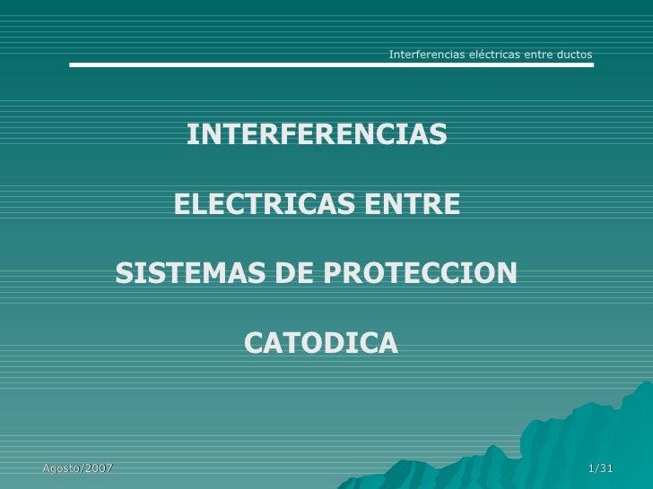 INTERFERENCIAS  ELECTRICAS ENTRE  SISTEMAS DE PROTECCION  CATODICA