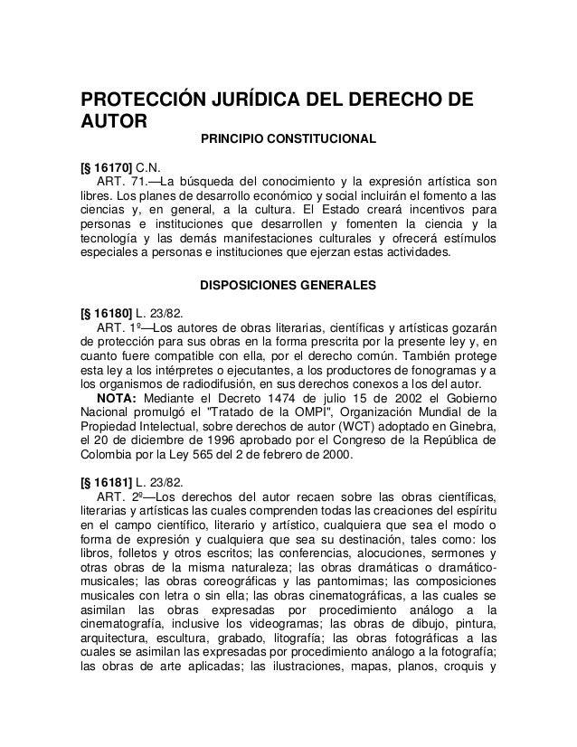PROTECCIÓN JURÍDICA DEL DERECHO DEAUTOR                      PRINCIPIO CONSTITUCIONAL[§ 16170] C.N.    ART. 71.—La búsqued...
