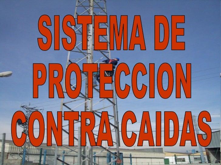 SISTEMA DE  PROTECCION  CONTRA CAIDAS