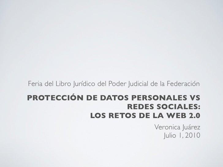 Feria del Libro Jurídico del Poder Judicial de la Federación PROTECCIÓN DE DATOS PERSONALES VS                    REDES SO...