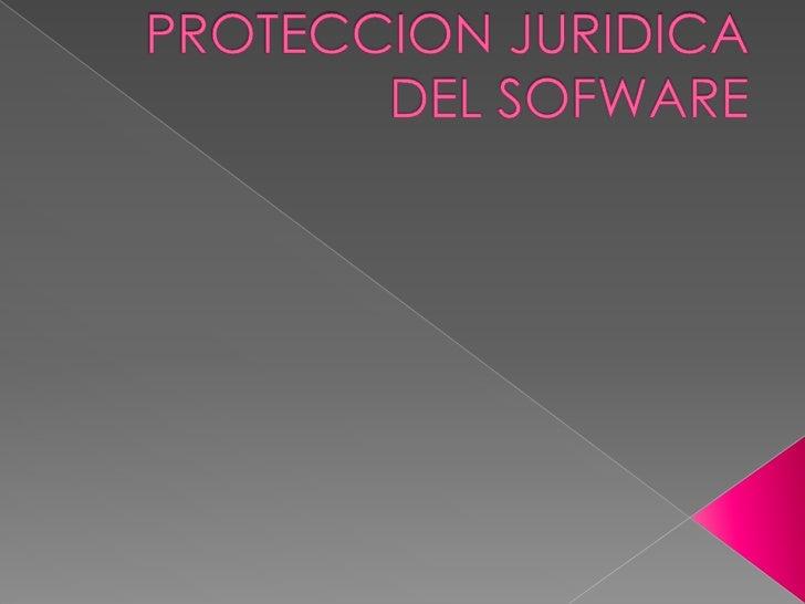 PROTECCION JURIDICA DEL SOFWARE<br />