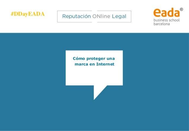 #DDayEADA    Cómo proteger una marca en Internet