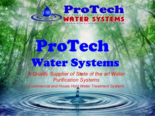 A Quality Supplier of State of the art Water Purification Systems (Commercial and House Hold Water Treatment System) ProTe...