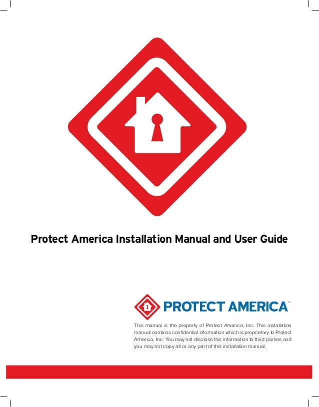 Protect America Installation Manual and User Guide                    This manual is the property of Protect America, Inc....