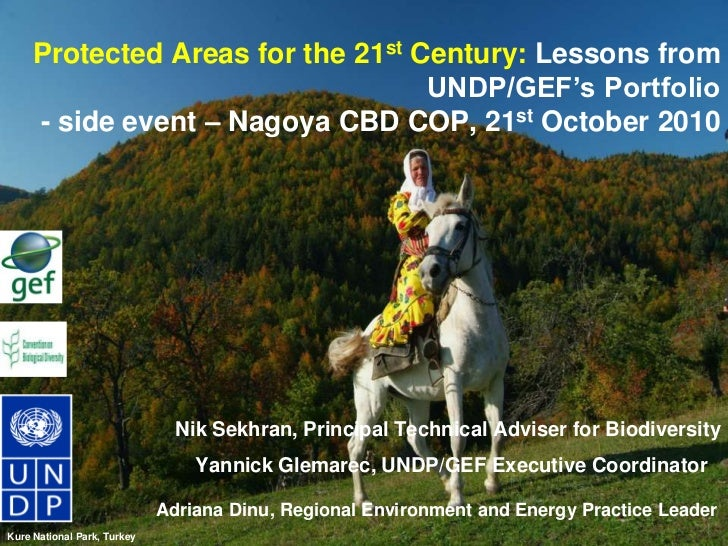 Protected Areas for the 21st Century: Lessons from UNDP/GEF's Portfolio- side event – Nagoya CBD COP, 21st October 2010<br...