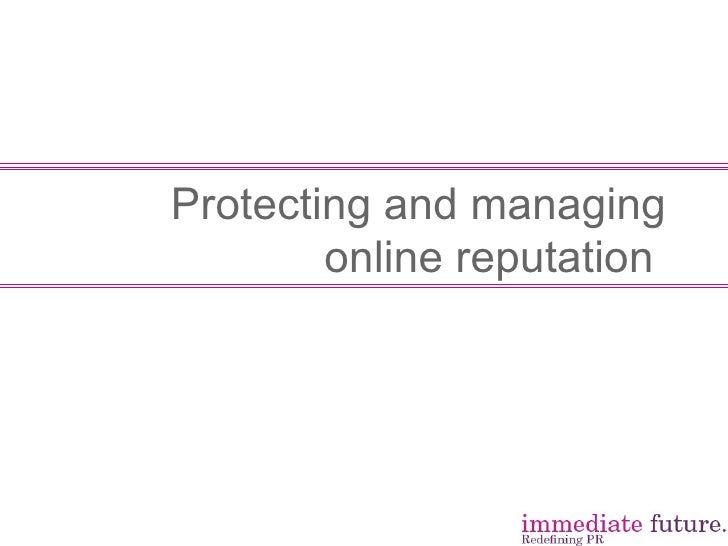 Protecting and managing online reputation