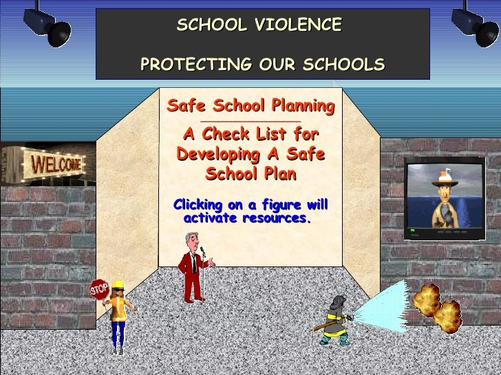 SCHOOL VIOLENCE  PROTECTING OUR SCHOOLS Safe School Planning _______________________ A Check List for Developing A Safe Sc...