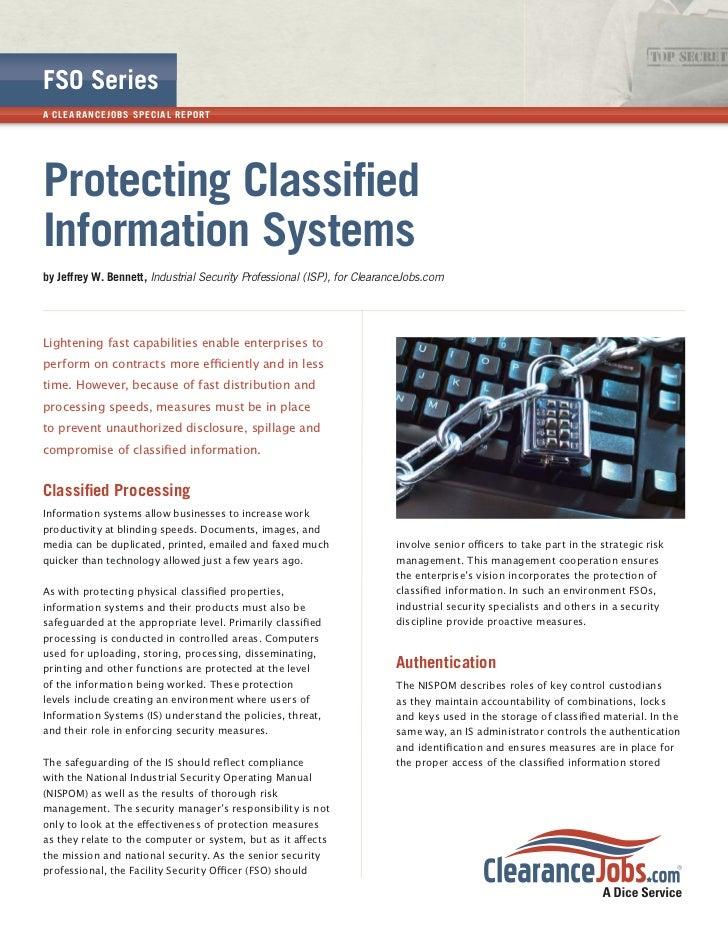 FSO SeriesA CL E A R A NCE JOB S SPECI A L R EP OR TProtecting ClassifiedInformation Systemsby Jeffrey W. Bennett, Industri...