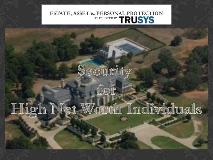 ESTATE, ASSET & PERSONAL PROTECTION                 PRESENTED BYHigh Net Worth Individuals