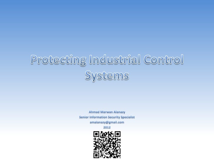 Protecting Industrial Control Systems V1.2, Ahmad Alanazy, 2012