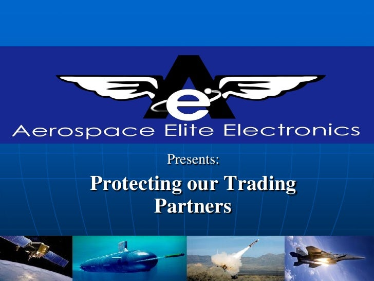 Presents:Protecting our Trading       Partners