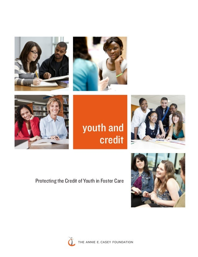 youth and credit  Protecting the Credit of Youth in Foster Care