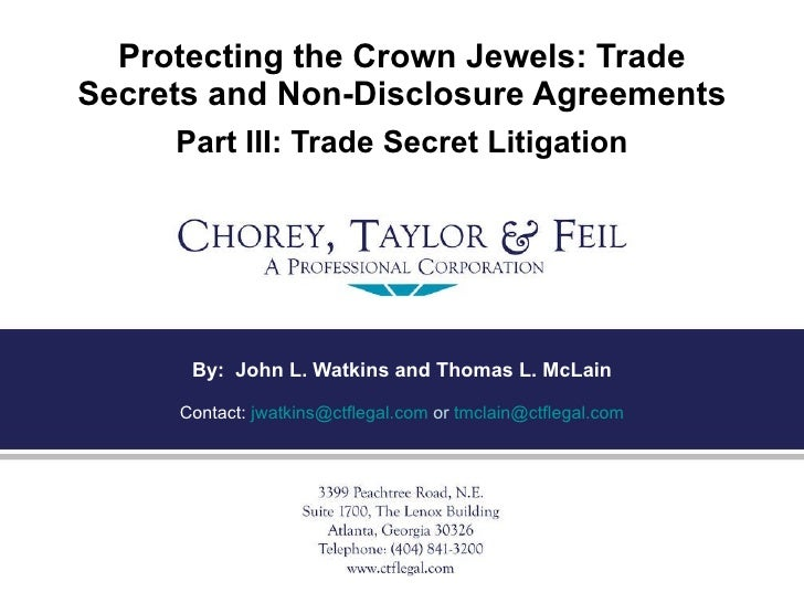 Protecting the Crown Jewels: Trade Secrets and Non-Disclosure Agreements   Part III: Trade Secret Litigation By:  John L. ...