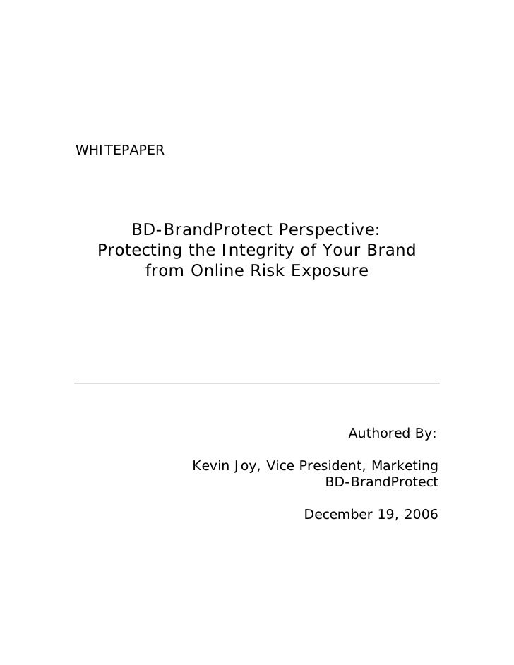 WHITEPAPER           BD-BrandProtect Perspective:   Protecting the Integrity of Your Brand        from Online Risk Exposur...