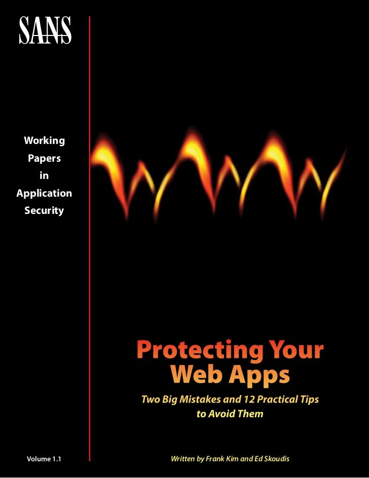 Working  Papers     inApplication Security               Protecting Your                 Web Apps               Two Big Mi...
