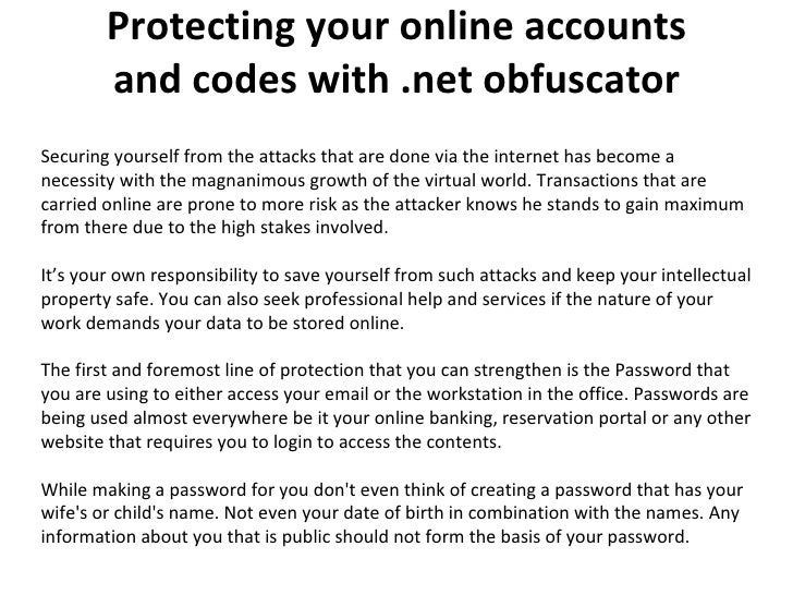 Protecting your online accounts and codes with .net obfuscator Securing yourself from the attacks that are done via the in...