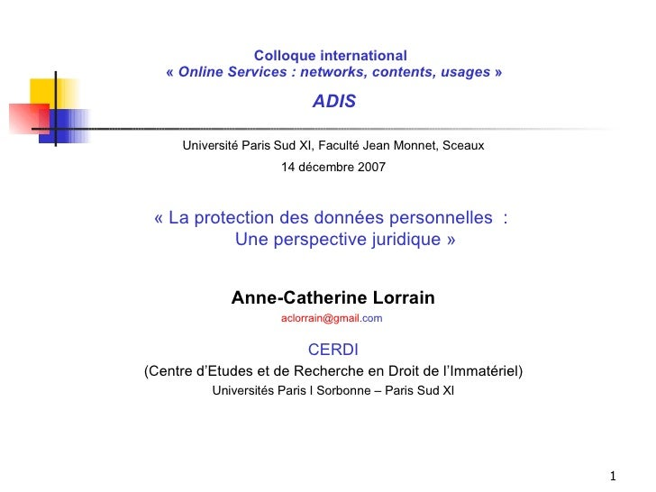 Colloque international   «  Online Services : networks, contents, usages  »   ADIS <ul><li>Université Paris Sud XI, Facult...