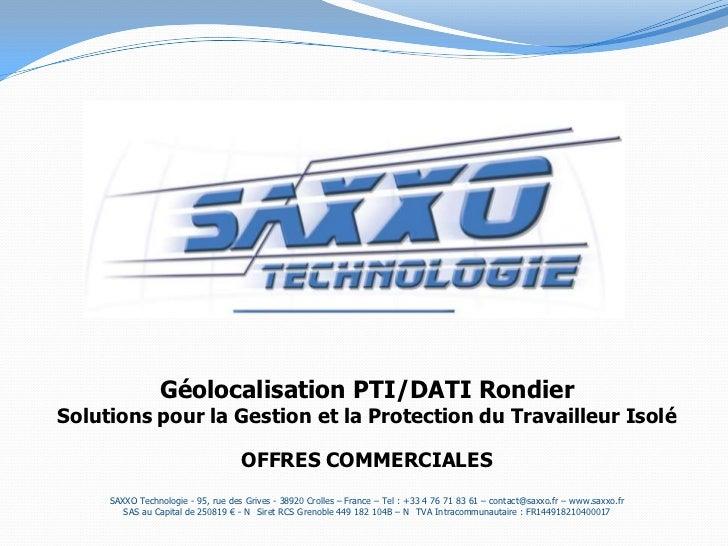 Géolocalisation PTI/DATI Rondier<br />Solutions pour la Gestion et la Protection du Travailleur Isolé<br />OFFRES COMMERCI...
